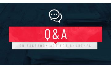 Online Advertising: Here are the 7 Most Common Questions that We Get from Churches